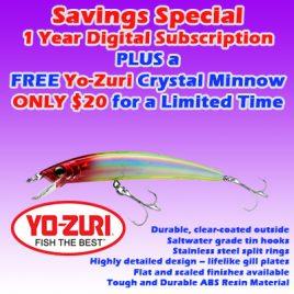 1 Year / 26 Issue Digital Subscription w/ FREE Yo-Zuri Crystal Minnow