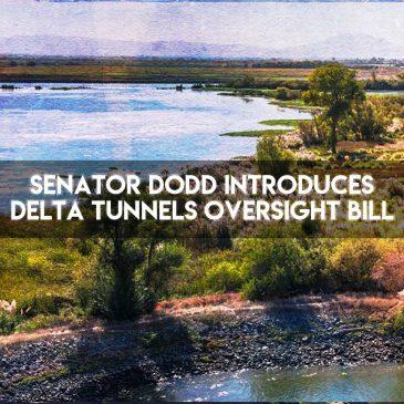 State Senator Bill Dodd Introduces California WaterFix Oversight Bill